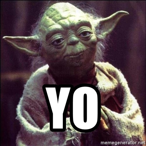 Advice Yoda -  yo