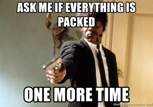 Samuel L Jackson - ASK ME IF EVERYTHING IS PACKED ONE MORE TIME