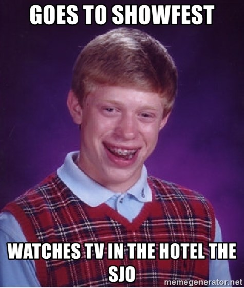Bad Luck Brian - goes to showfest watches tv in the hotel the sjo