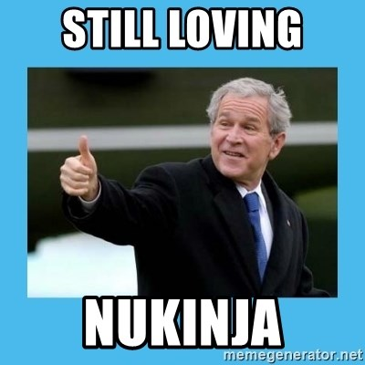 Bush thumbs up - still loving nukinja