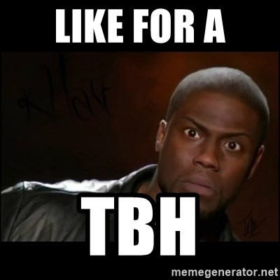 Kevin Hart Wait - Like For A TBH