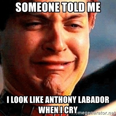 Crying Tobey Maguire - Someone told me I look like Anthony Labador when I cry