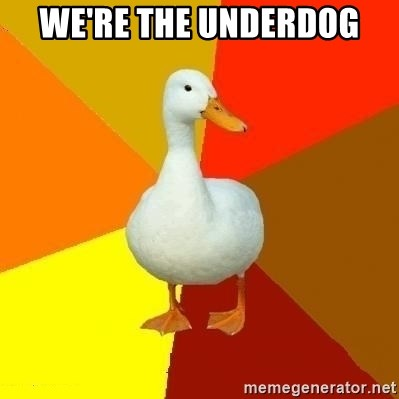 Technologically Impaired Duck - We're the underdog