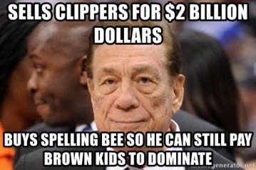 Donald Sterling - Sells CLIPPERS FOR $2 BILLION DOLLARS BUYS SPELLING BEE SO HE CAN STILL pay BROWN KIDS to DOMINATe