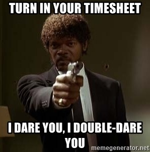 Jules Pulp Fiction - turn in your timesheet i dare you, I double-dare you
