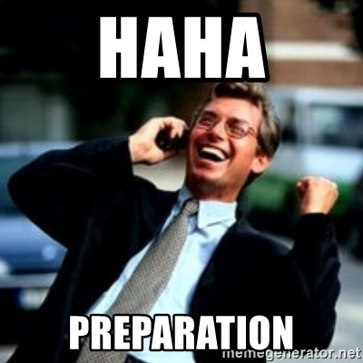 HaHa! Business! Guy! - haha preparation