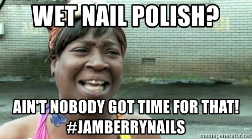 sweet brown ios - wet nail polish? Ain't nobody got time for that! #Jamberrynails
