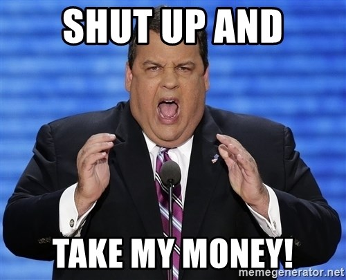 Hungry Chris Christie - Shut up and Take MY Money!