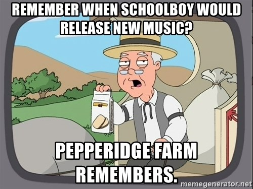 Pepperidge Farm Remembers Meme - Remember when Schoolboy would release new music? Pepperidge farm remembers.
