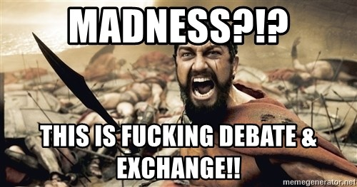 Spartan300 - MADNESS?!? This is fucking Debate & Exchange!!
