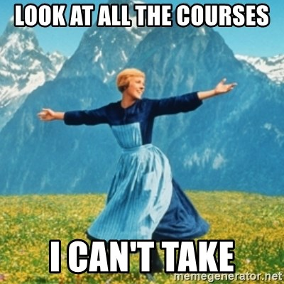 Sound Of Music Lady - Look at all the courses I CAN'T TAKE