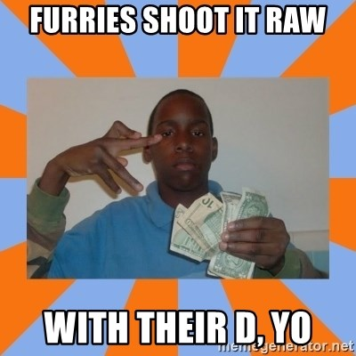 Now That's Gangsta - furries shoot it raw with their d, yo
