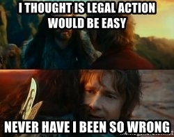 Never Have I Been So Wrong - I thought is legal action would be easy never have i been so wrong