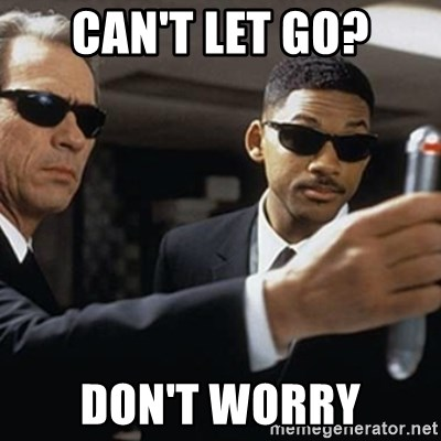 men in black - Can't let go? Don't worry