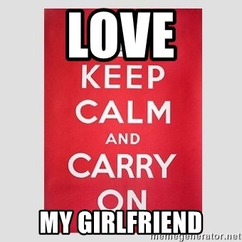 Keep Calm - Love My Girlfriend