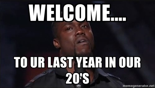 Kevin Hart Face - WELCOME.... to ur last year in our 20's