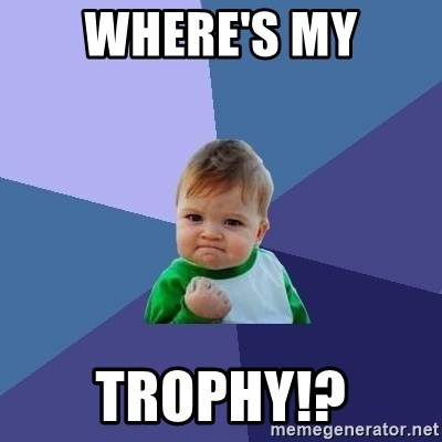 Success Kid - WHERE'S MY TROPHY!?