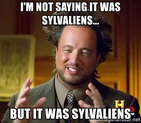Ancient Aliens - I'M NOT SAYING IT WAS SylvalienS... BUT IT WAS SylvalienS