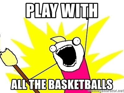 X ALL THE THINGS - Play with All the basketballs