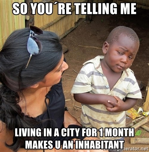 Skeptical African Child - So YOu´re Telling me Living in a city for 1 Month makes u an inhabitant