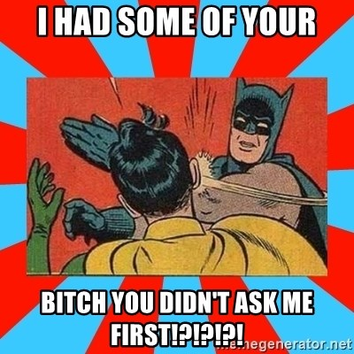 Batman Bitchslap - I had some of your Bitch you didn't ask me first!?!?!?!