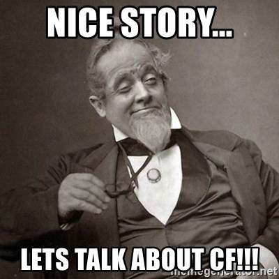 1889 [10] guy - NICE STORY... LETS TALK ABOUT CF!!!