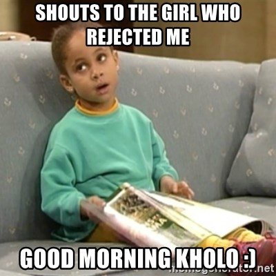 Olivia Cosby Show - Shouts to the girl who rejected me Good morning Kholo :)