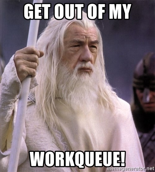 White Gandalf - Get out of my  workqueue!