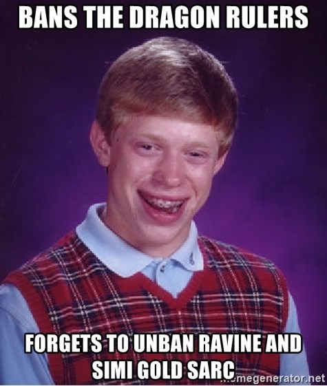 Bad Luck Brian - Bans the Dragon Rulers forgets to unban Ravine and simi Gold Sarc