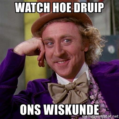 Willy Wonka - watch hoe druip  ons wiskunde