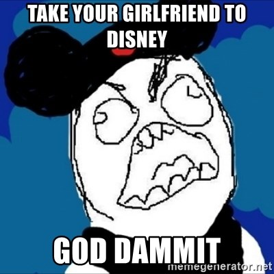 runDisney Rage - TAKE YOUR GIRLFRIEND TO DISNEY GOD DAMMIT