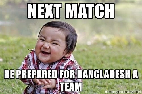 evil asian plotting baby - NEXT MATCH Be prepared for Bangladesh A team