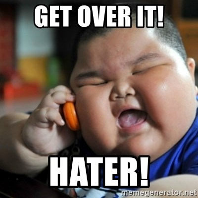 fat chinese kid - Get over it! Hater!