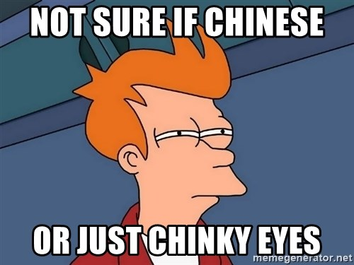 Futurama Fry - not sure if chinese  or just chinky eyes