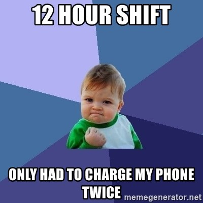 Success Kid - 12 Hour Shift Only Had To Charge My Phone Twice