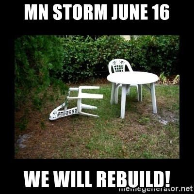 Lawn Chair Blown Over - MN STORM JUNE 16 WE WILL REBUILD!