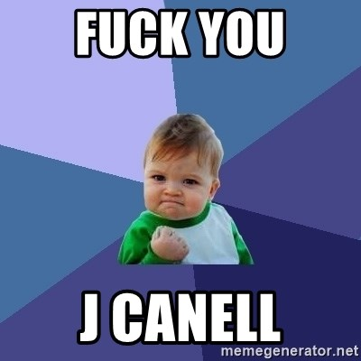 Success Kid - Fuck You  J Canell