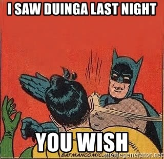 batman slap robin - I saw duinga last night  You wish