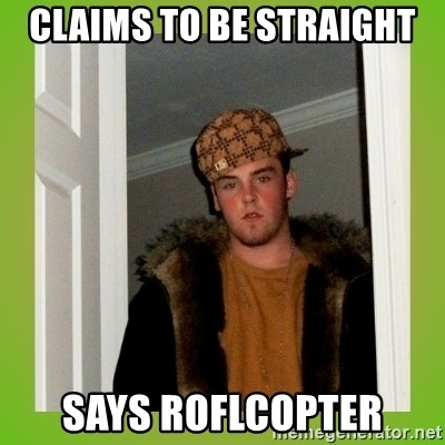 Douche guy - claims to be straight says roflcopter