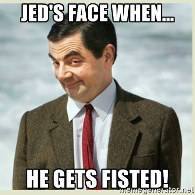 MR bean - Jed's face when... He gets fisted!
