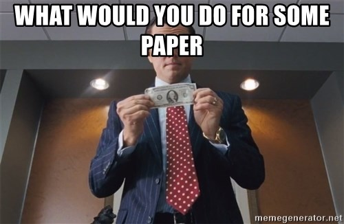 What would you do for some paper