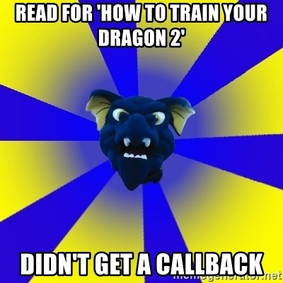 Drexel Dragon - read for 'how to train your dragon 2' didn't get a callback