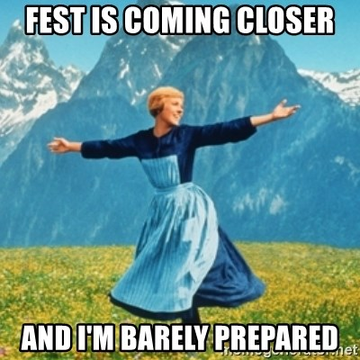 Sound Of Music Lady - FEST is coming closer And I'm barely prepared