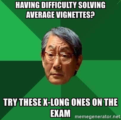 High Expectations Asian Father - having difficulty solving average vignettes? try these x-long ones on the exam