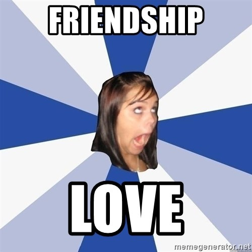 Annoying Facebook Girl - friendship love