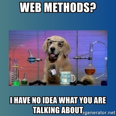Chemistry Dog - Web Methods? I have no idea what you are talking about