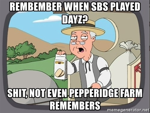 Family Guy Pepperidge Farm - REMBEMBER WHEN SBS PLAYED DAYZ? SHIT, NOT EVEN PEPPERIDGE FARM REMEMBERS