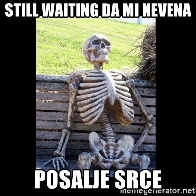 Still Waiting - STILL WAITING DA MI NEVENA POSALJE SRCE