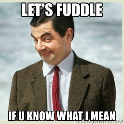 MR bean - Let's Fuddle If u know what I mean