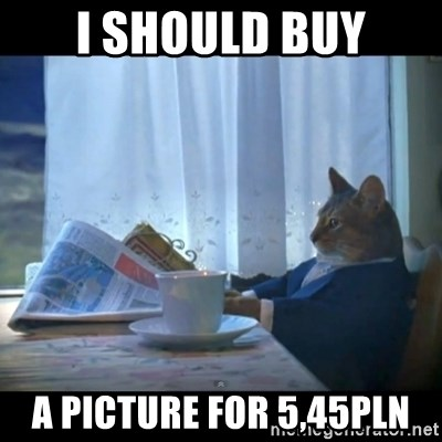 I should buy a boat - I should buy a picture for 5,45PLN